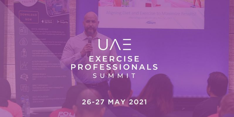 the UAE Exercise Professionals Summit, hosted at the Two Seasons Hotel on the 26-27 May 2021.